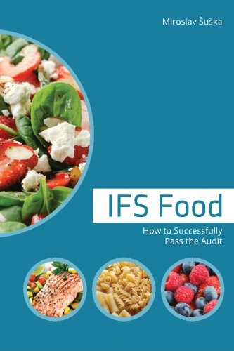 IFS Food: How to Successfully Pass the Audit: Suska, Miroslav