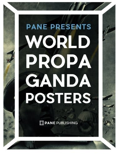 9788090626522: World Propaganda Posters: Volume 1 (PANE Presents)