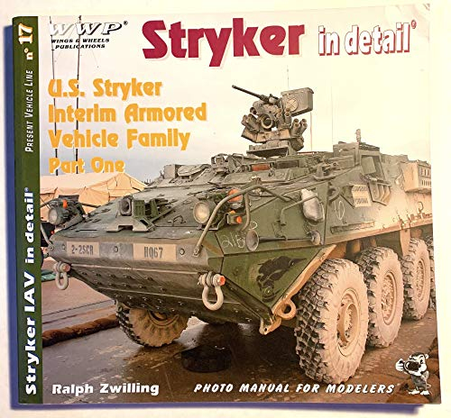9788096416615: Stryker in Detail - US Stryker Interim Armored Vehicle Family Part One - Present Vehicle Line No. 17