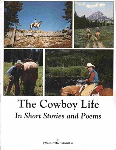 COWBOY LIFE IN SHORT STORIES AND POEMS: J'Wayne McArthur