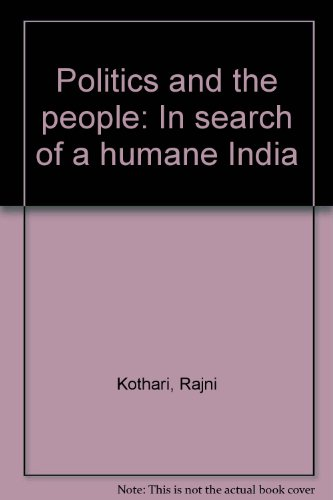 Politics and the people: In search of a humane India. Two Volumes: Rajni Kothari