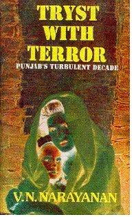 Tryst With Terror: Punjab's Turbulent Decade: Narayanan, V. N.