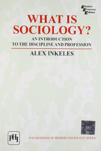 What is Sociology?: An Introduction to the Discipline and Profession: Alex Inkeles
