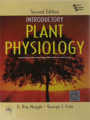 Introductory Plant Physiology, Second Edition: George J. Fritz,Noggle G. Ray (Emeritus)