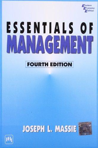 Essentials of Management, Fourth Edition: Joseph L. Massie
