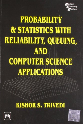 Probability and Statistics with Reliability, Queuing and: Kishor Shridharbhai Trivedi