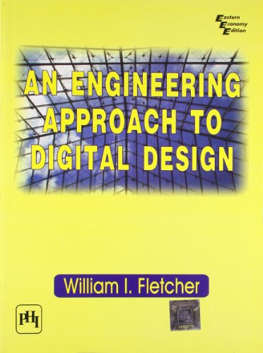 9788120306516: An Engineering Approach to Digital Design