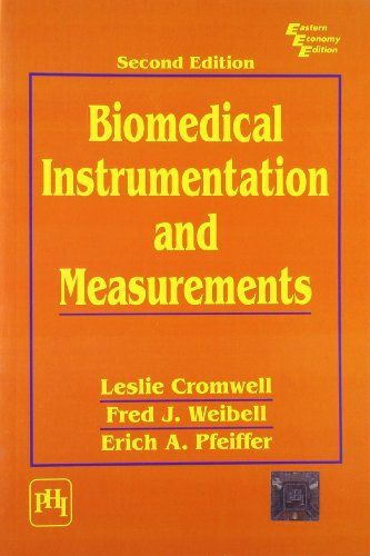 Biomedical Instrumentation and Measurements, Second Edition: Eric A. Pfeiffer ,Fred J. Weibell,...