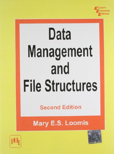 Data Management and File Structures, Second Edition: Mary E.S. Loomis
