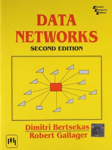 Data Networks, (Second Edition): Dimitri Bertsekas,Robert Gallager
