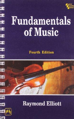 Fundamentals of Music, Fourth Edition: Raymond Elliott