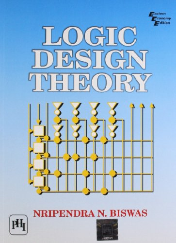 Logic Design Theory: Nripendra N.Biswas