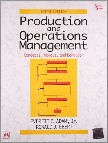 Production and Operations Management: Concepts, Models and Behavior, (Fifth Edition)