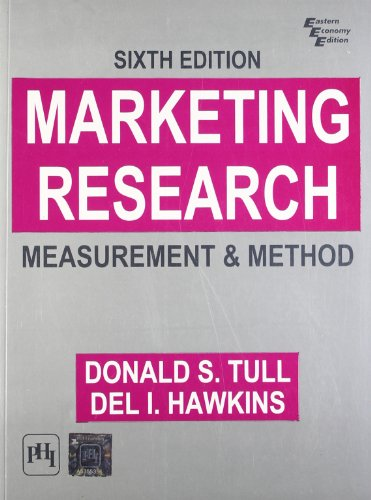 Marketing Research: Measurement and Method, Sixth Edition: Del I. Hawkins,Donald S. Tull
