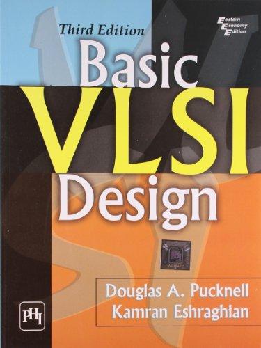 Basic VLSI Design, Third Edition: Douglas A. Pucknell,Kamran Eshraghian
