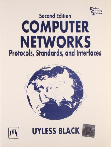 Computer Networks: Protocols, Standards and Interfaces, Second Edition: Uyless Black