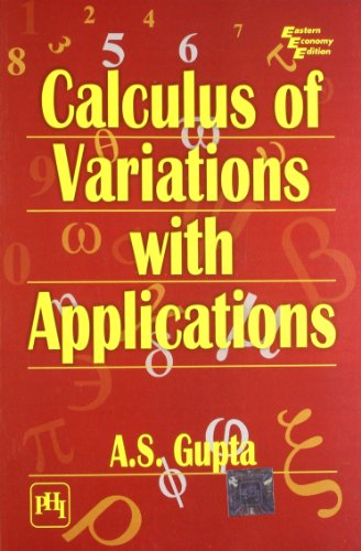 Calculus of Variations with Applications: A.S. Gupta