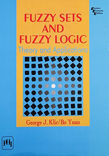 Fuzzy Sets and Fuzzy Logic: Theory and Applications: Bo Yuan,George J. Klir