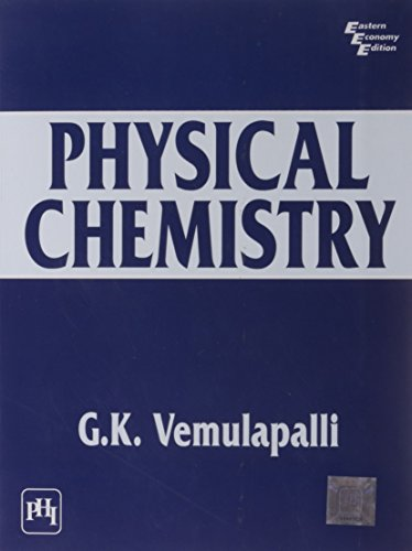 Physical Chemistry: G.K. Vemulapalli