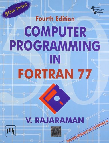 Computer Programming in Fortran 77 : With: V. Rajaraman