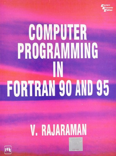 Computer Programming in Fortran 90 and 95: Rajaraman, V.