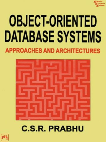 Object Oriented Database Systems: Approaches and Architectures: Prabhu, C.S.R.