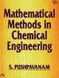 Mathematical Methods in Chemical Engineering: Pushpavanam, S.