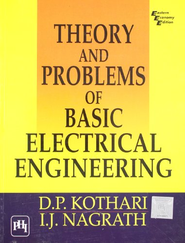 Theory and Problems of Basic Electrical Engineering: Kothari, D. P.,