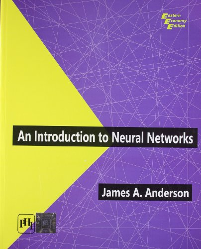 An Introduction to Neural Networks: James A. Anderson
