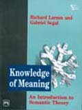 Knowledge Of Meaning: An Introduction To Semantic: RICHARD LARSON, GABRIEL