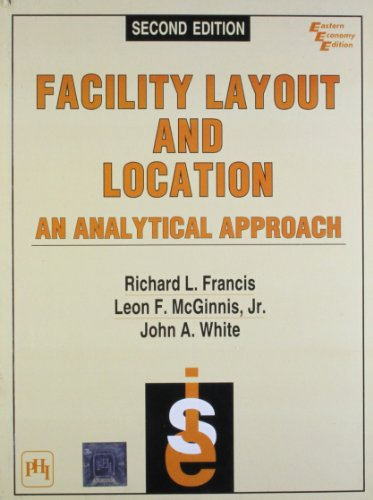 Facility Layout And Location: An Analytical Approach: FRANCIS RICHARD L