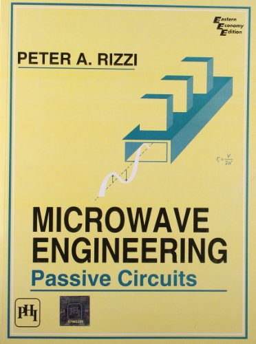 Microwave Engineering: Passive Circuits: Peter A. Rizzi