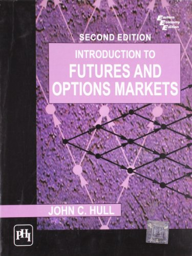 Introduction to Futures and Options Markets, Second Edition: John C. Hull