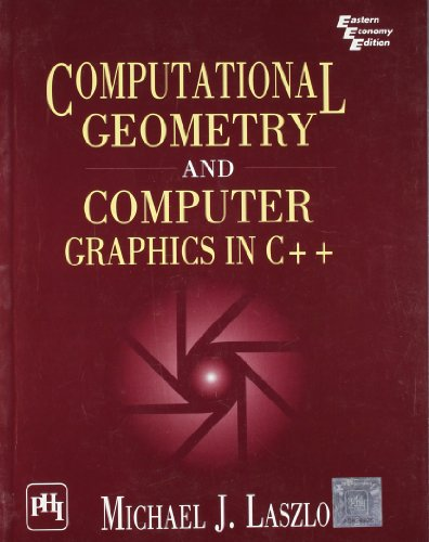 9788120314696: Computational Geometry And Computer Graphics In C++