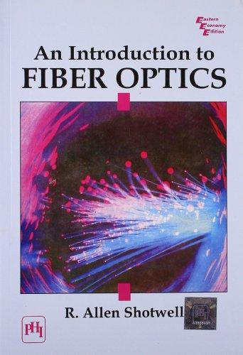 An Introduction to Fiber Optics: R. Allen Shotwell