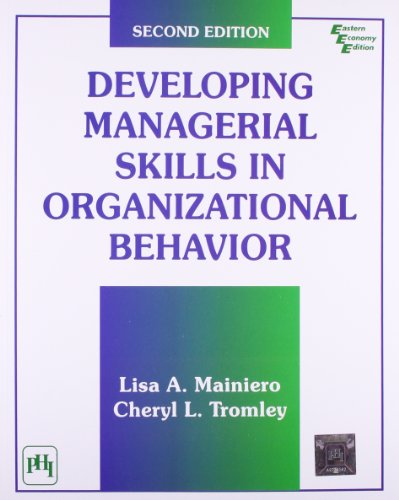 Developing Managerial Skills in Organizational Behavior, Second Edition: Cheryl L. Tromley,Lisa A. ...