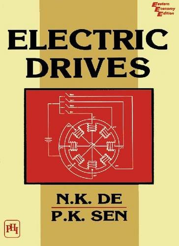 Electric Drives: N.K. De,P.K. Sen