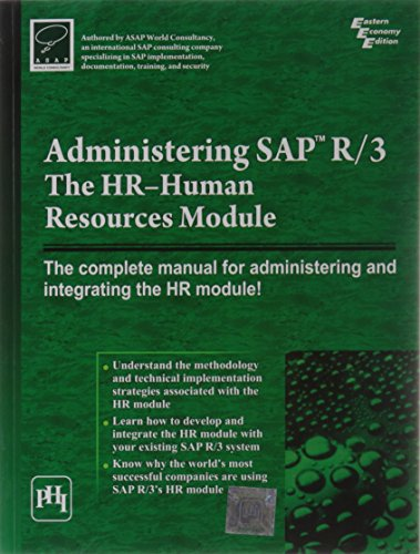 Administering SAP R/3: The HR-Human Resource Module: ASAP WORLD CONSULTANCY