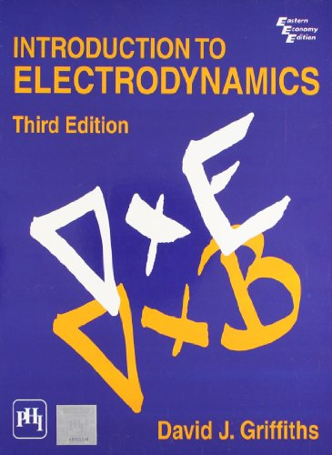 Introduction to Electrodynamics (3rd Edition): David J. Griffiths