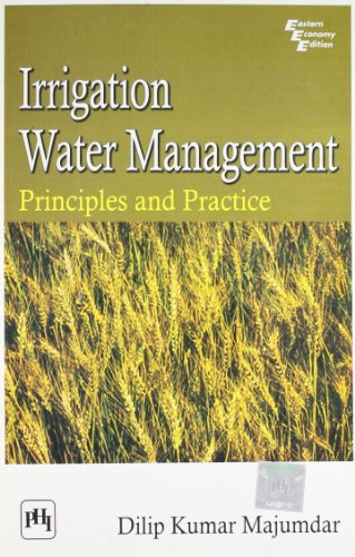 Irrigation Water Management: Principles and Prctice: D.K. Majumdar