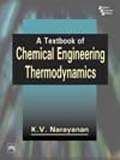 A Textbook of Chemical Engineering Thermodynamics: K.V. Narayanan