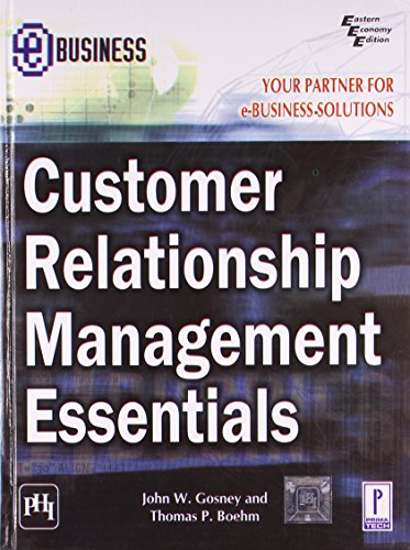Customer Relationship Management Essentials: John W. Gosney,Thomas P. Boehm