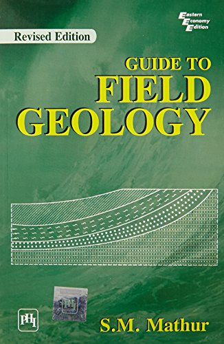 Guide to Field Geology, Revised Edition: S.M. Mathur
