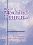Design of Machine Elements: C.S. Sharma,Kamlesh Purohit