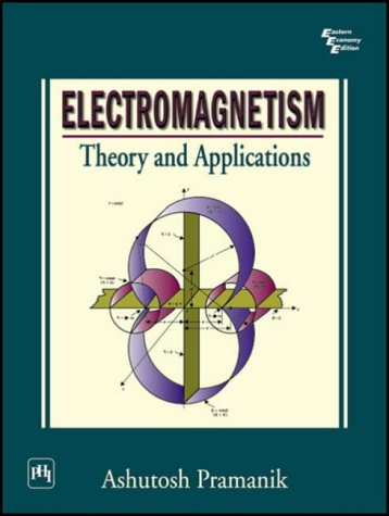 9788120319578: Electro-Magnetism: Theory and Applications