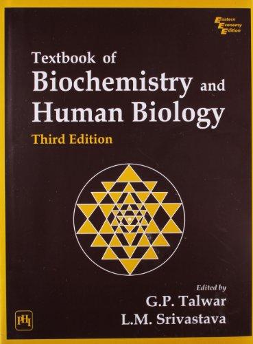 Textbook of Biochemistry and Human Biology, Third: G.P. Talwar &