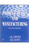 Product Design and Manufacturing (Paperback): A. K. Chitale,