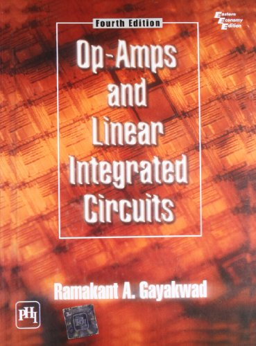 Op-Amps and Linear Integrated Circuits, Fourth Edition: Ramakant A. Gayakwad