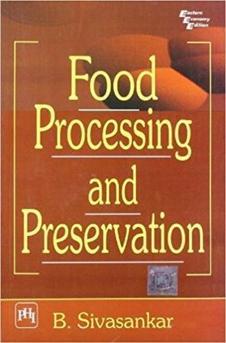 Food Processing and Preservation: B. Sivasankar