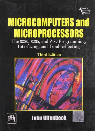 Microcomputers and Microprocessors: The 8080, 8085 and: John Uffenbeck